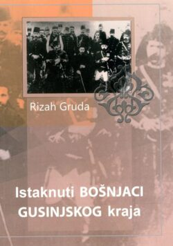 Istaknuti Bošnjaci gusinjskog kraja