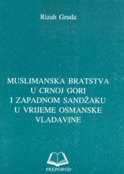 Muslimanska bratstva u Crnoj Gori i zapadnom Sandžaku u vrijeme osmanske vladavine